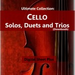 Cello Solos, Duets, Trios Sheet Music Collection (Downloads)