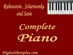 Rubenstein, Scharwenka, Satie Complete Piano sheet music collection