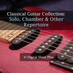 Solo, Chamber and Other Repertoire Classical Guitar sheet music collection